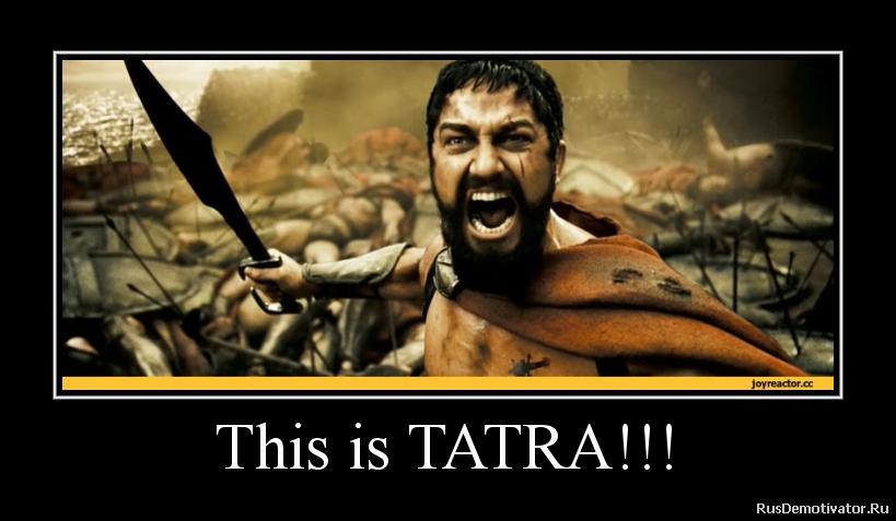 This is TATRA!!!