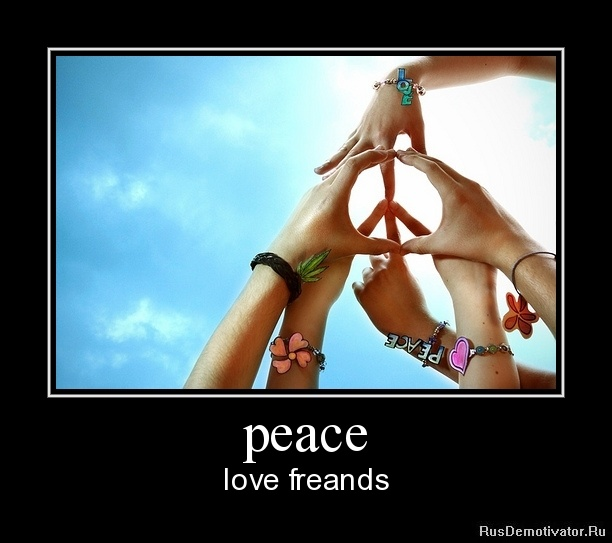 peace - love freands